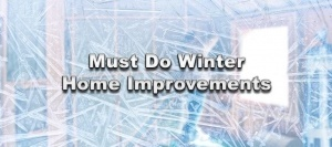 Must Do Winter Home Improvements