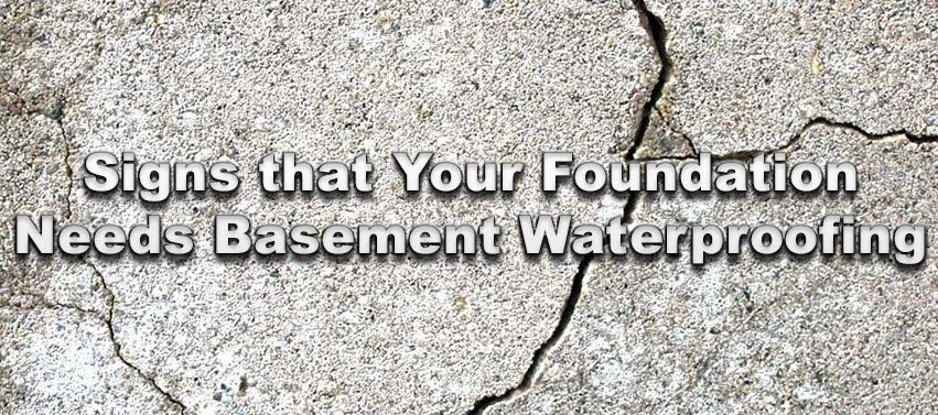 Signs that Your Foundation Needs Basement Waterproofing