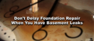 Don't Delay Foundation Repair When You Have Basement