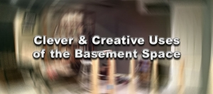 Clever & Creative Uses of the Basement Space