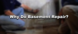Why do basement repair?