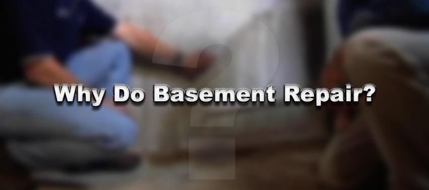 home basement waterproofing why do basement repair