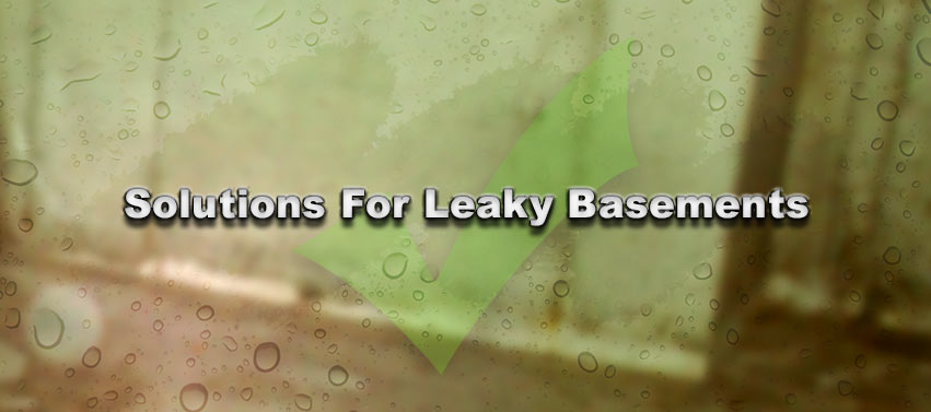 Solutions for Leaky Basements