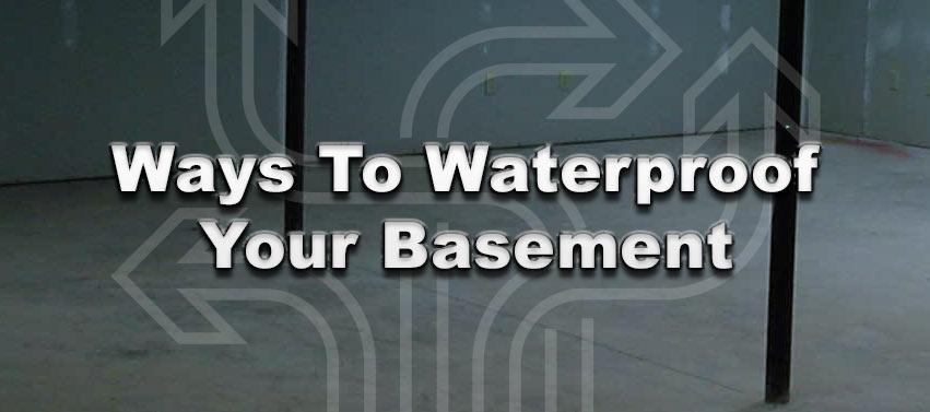 Ways To Waterproof Your Basement
